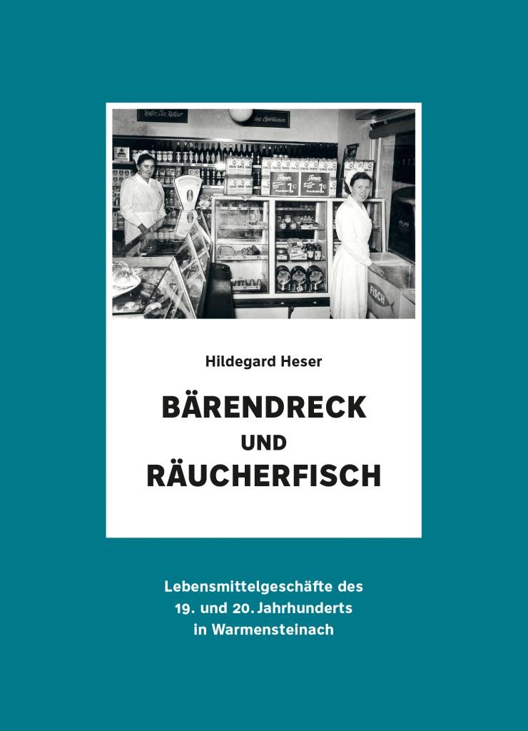 Hildegard Heser: Bärendreck und Räucherfisch, Amberg 2019